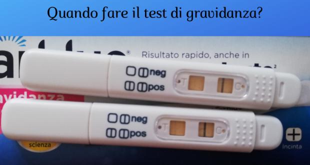 quando posso fare il test di gravidanza