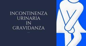 incontinenza in gravidanza
