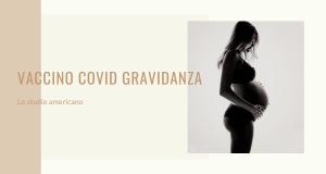 vaccino covid gravidanza